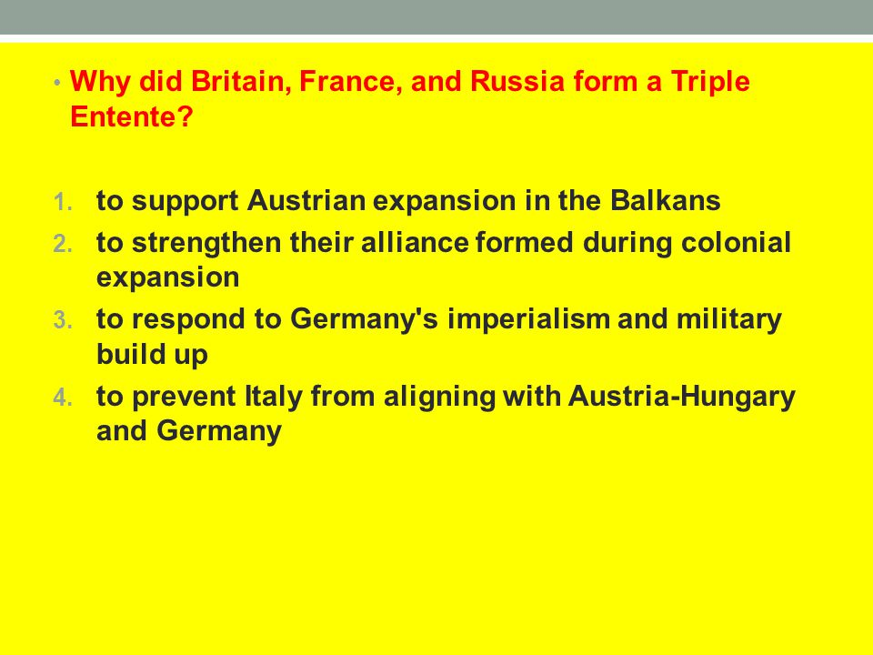 Why did Britain, France, and Russia form a Triple Entente