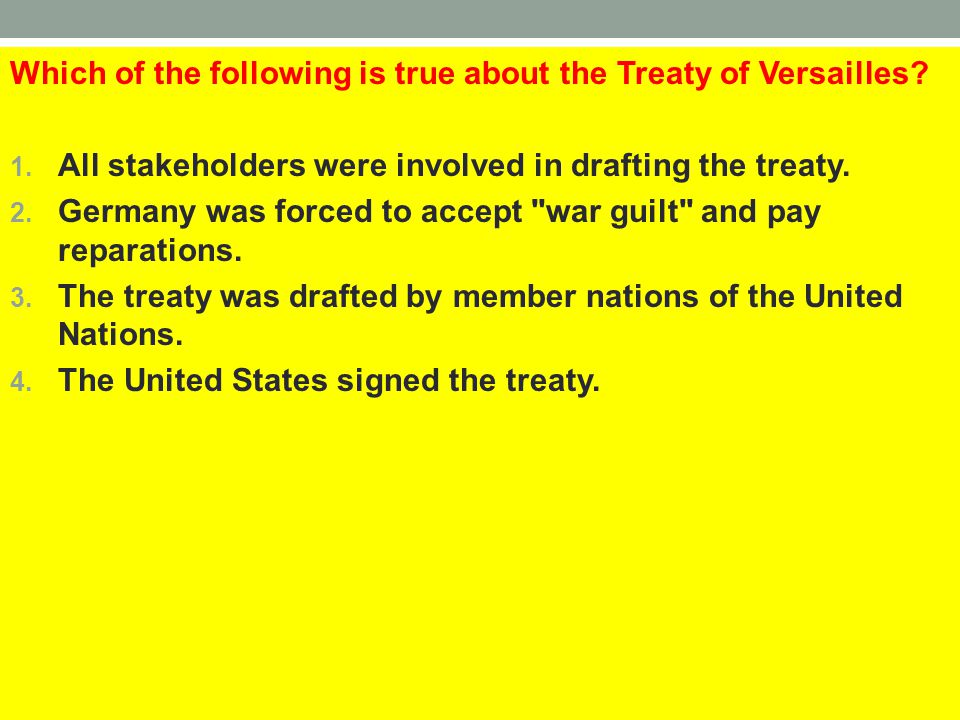 Which of the following is true about the Treaty of Versailles