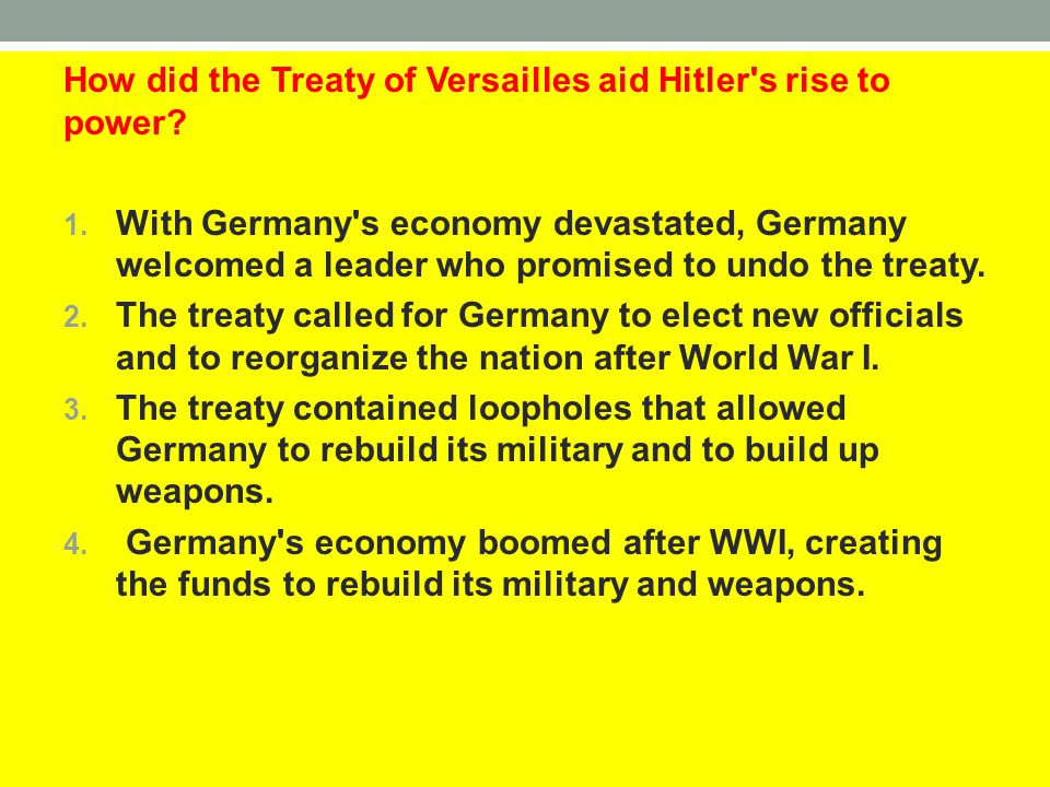 How did the Treaty of Versailles aid Hitler s rise to power