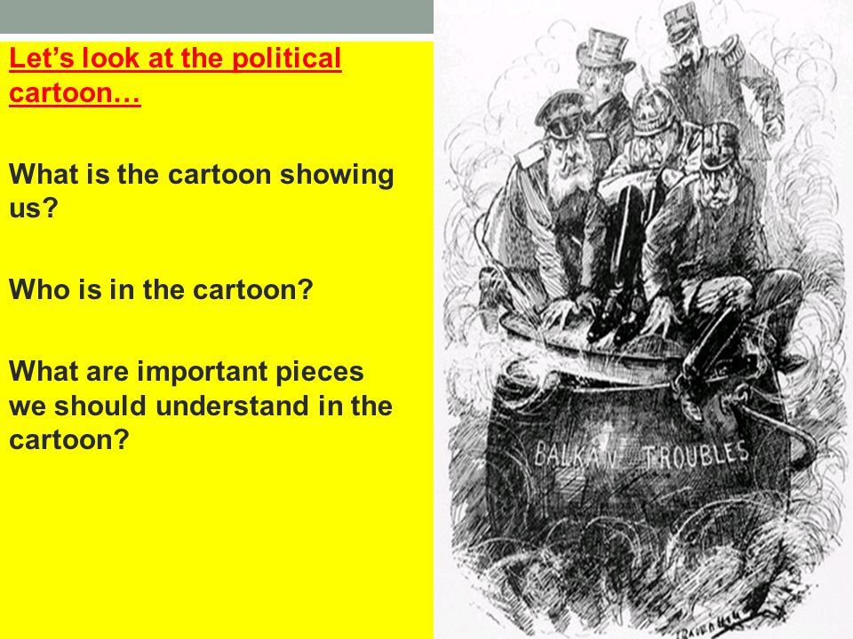 Let's look at the political cartoon… What is the cartoon showing us