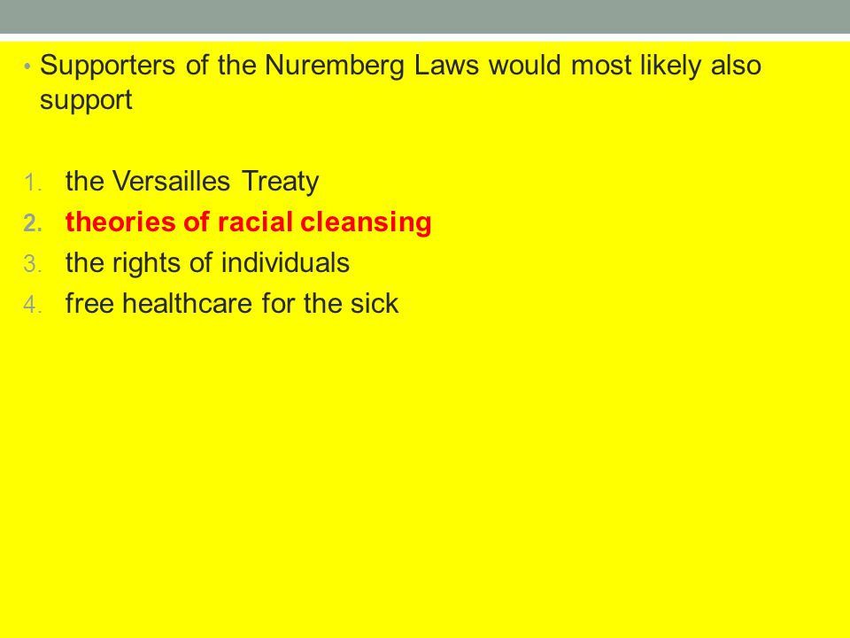 Supporters of the Nuremberg Laws would most likely also support