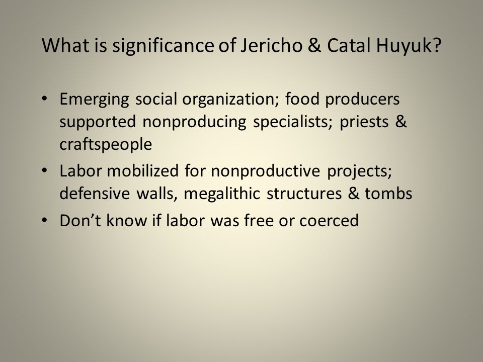 What is significance of Jericho & Catal Huyuk