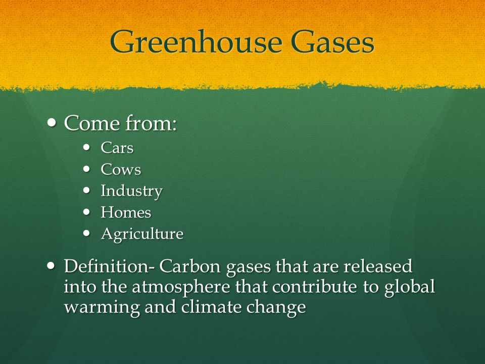 Greenhouse Gases Come from:
