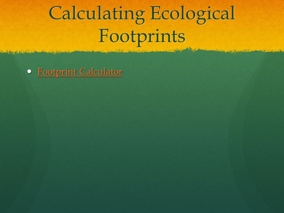 Calculating Ecological Footprints