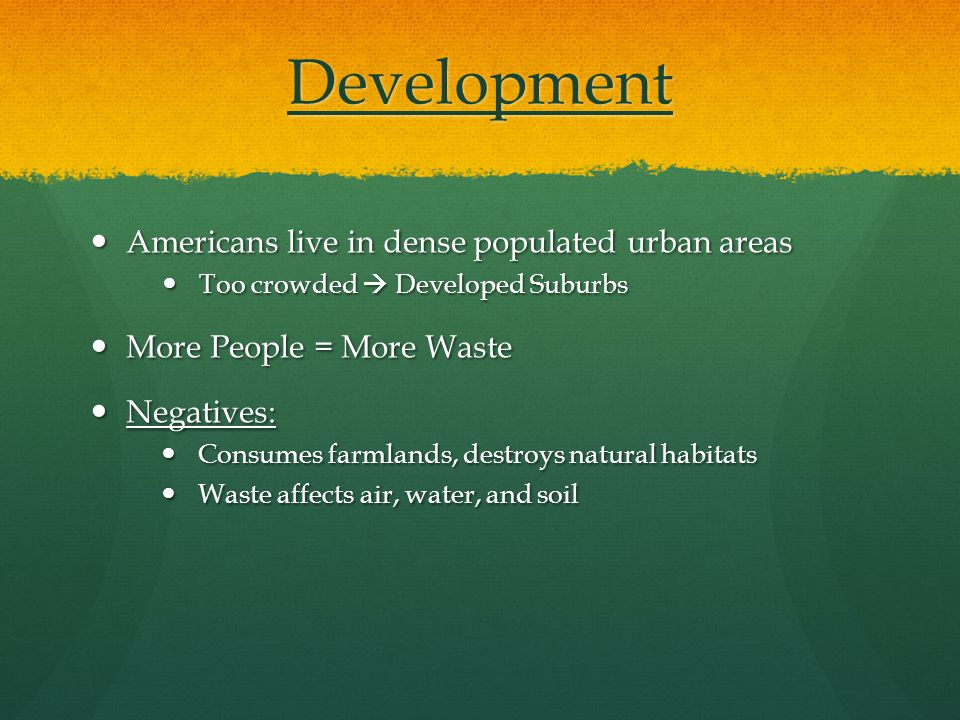 Development Americans live in dense populated urban areas