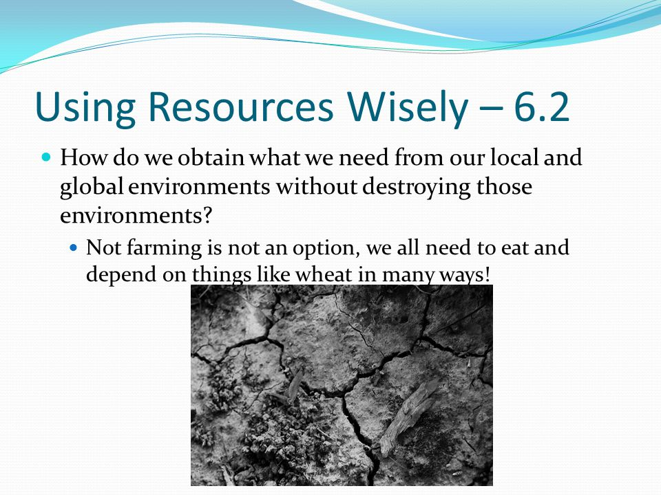 Using Resources Wisely – 6.2