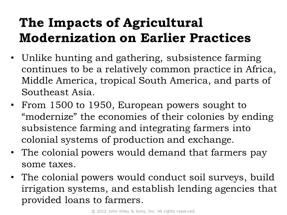 The Impacts of Agricultural Modernization on Earlier Practices