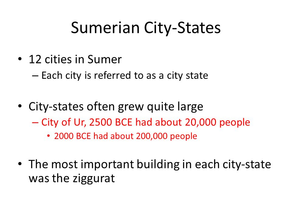 Sumerian City-States 12 cities in Sumer