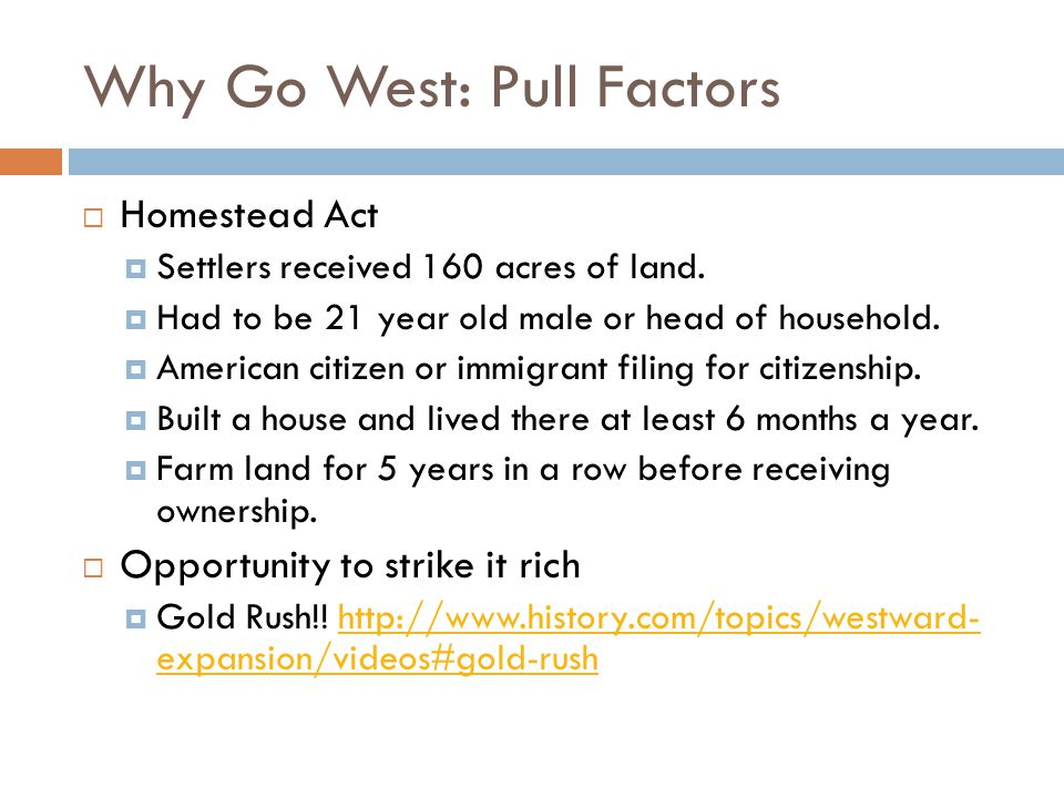 Why Go West: Pull Factors