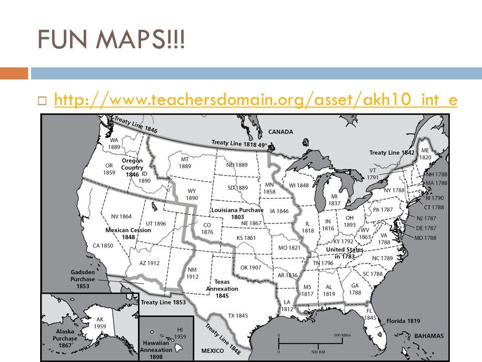 FUN MAPS!!! http://www.teachersdomain.org/asset/akh10_int_e xpansion/