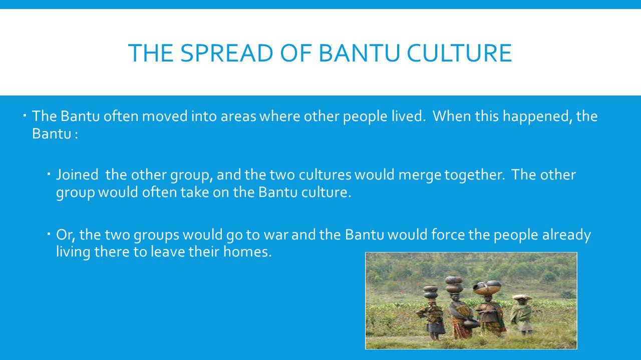 The Spread of Bantu Culture