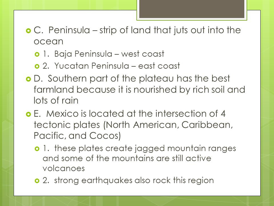 C. Peninsula – strip of land that juts out into the ocean