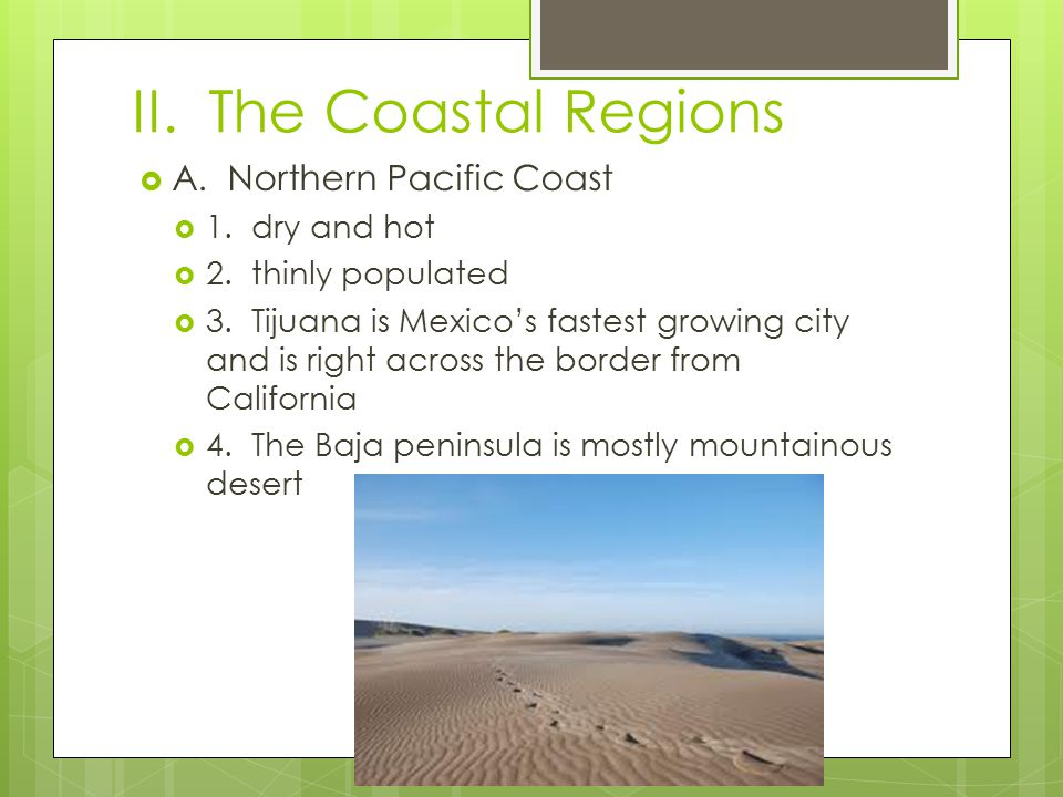 II. The Coastal Regions A. Northern Pacific Coast 1. dry and hot