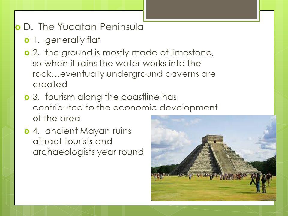 D. The Yucatan Peninsula