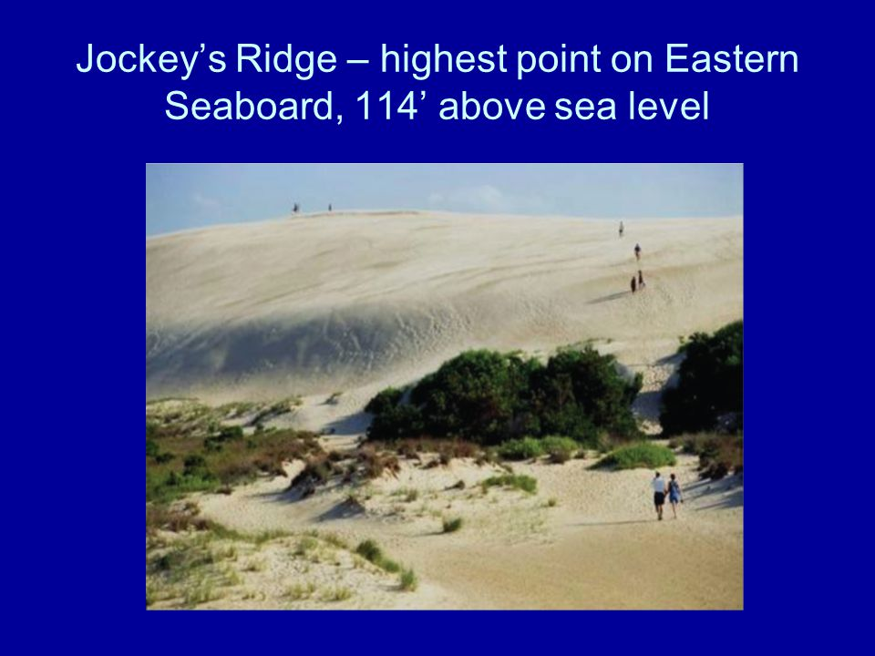 Jockey's Ridge – highest point on Eastern Seaboard, 114' above sea level