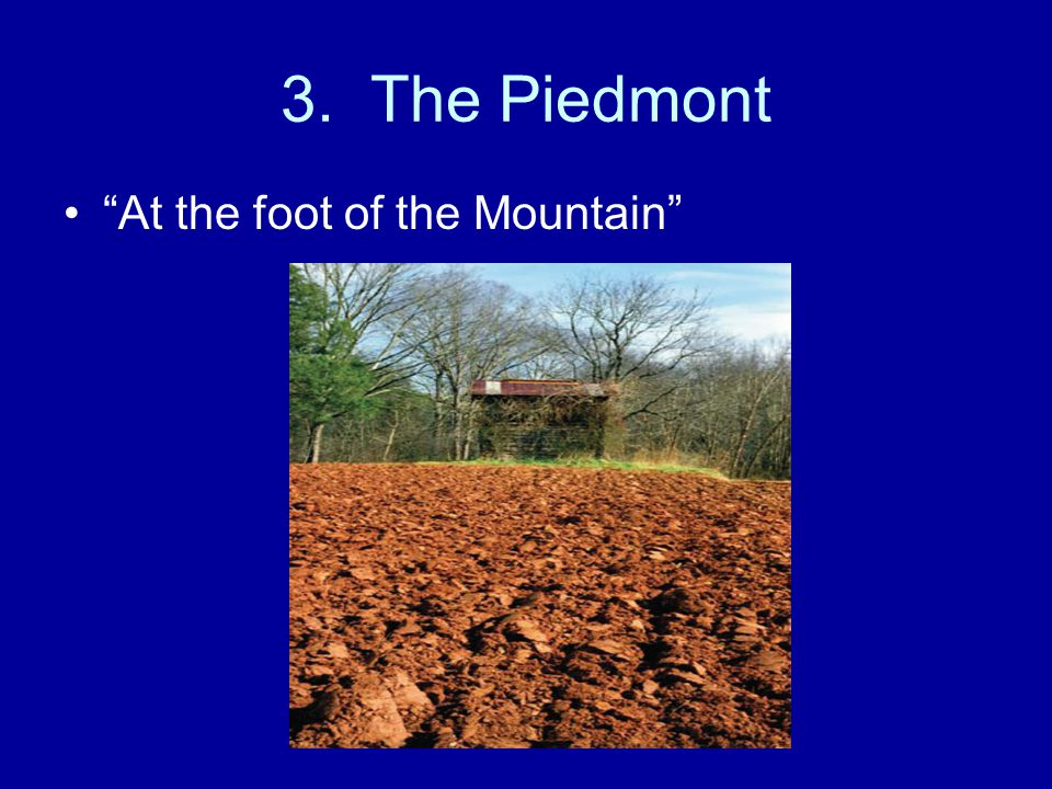 3. The Piedmont At the foot of the Mountain