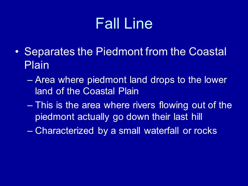 Fall Line Separates the Piedmont from the Coastal Plain