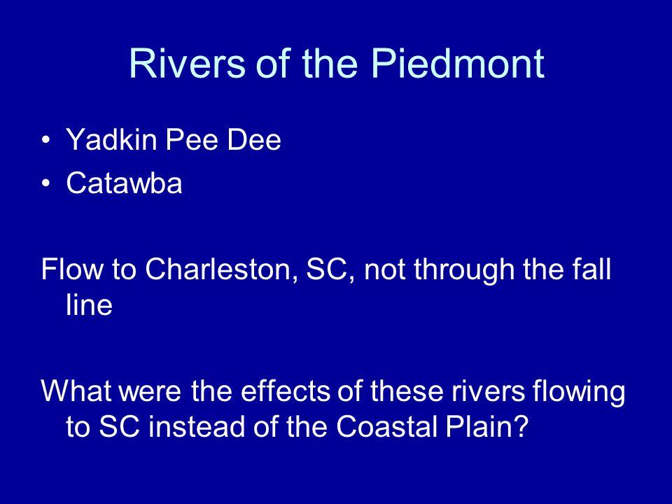 Rivers of the Piedmont Yadkin Pee Dee Catawba