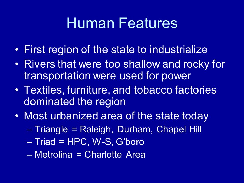 Human Features First region of the state to industrialize