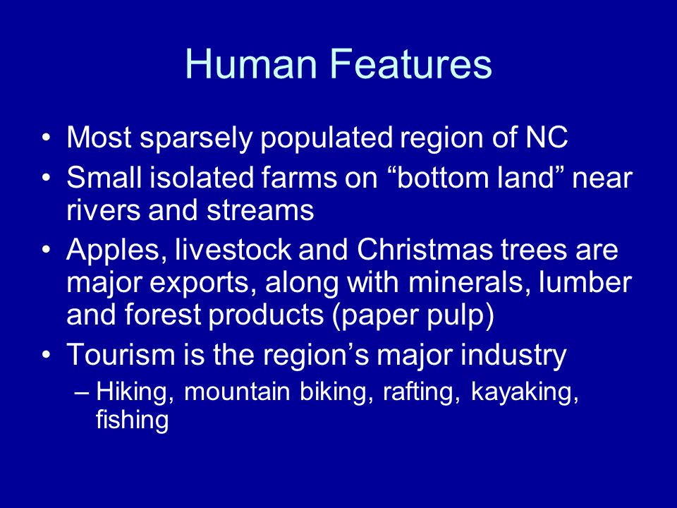 Human Features Most sparsely populated region of NC