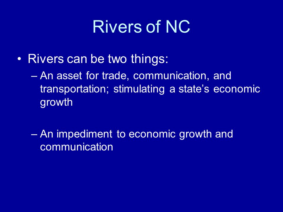 Rivers of NC Rivers can be two things: