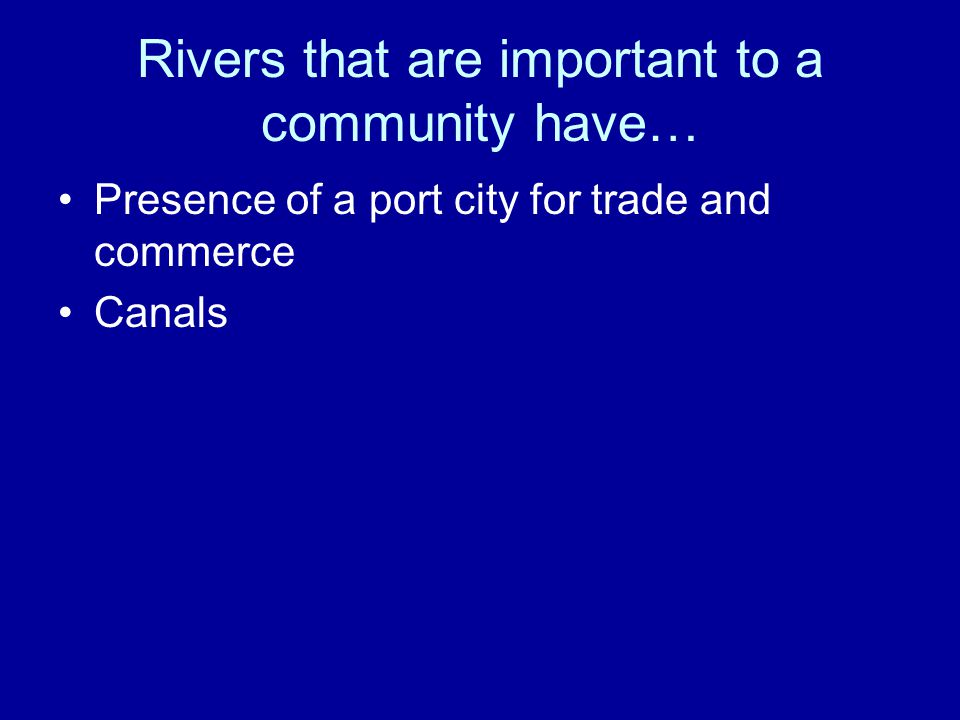 Rivers that are important to a community have…
