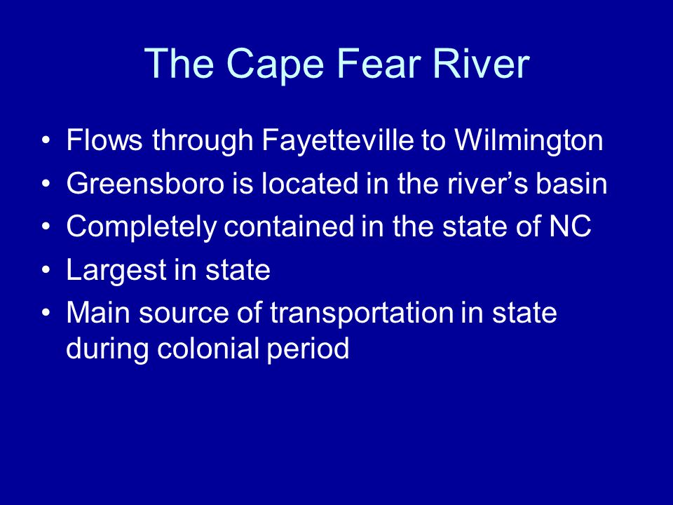 The Cape Fear River Flows through Fayetteville to Wilmington