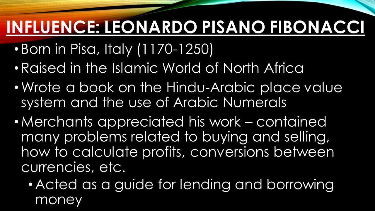 Influence: Leonardo Pisano Fibonacci