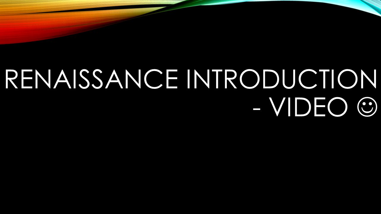 Renaissance Introduction - Video 