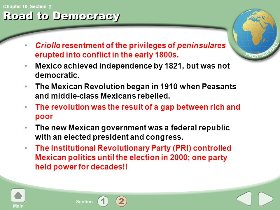 2 Road to Democracy. Criollo resentment of the privileges of peninsulares erupted into conflict in the early 1800s.