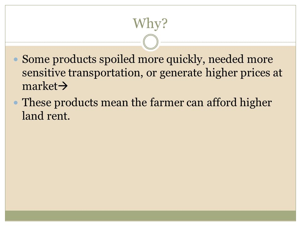 Why Some products spoiled more quickly, needed more sensitive transportation, or generate higher prices at market