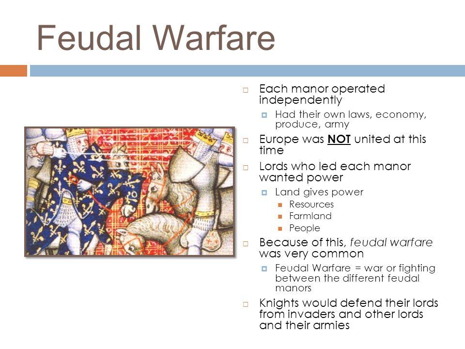 Feudal Warfare Each manor operated independently