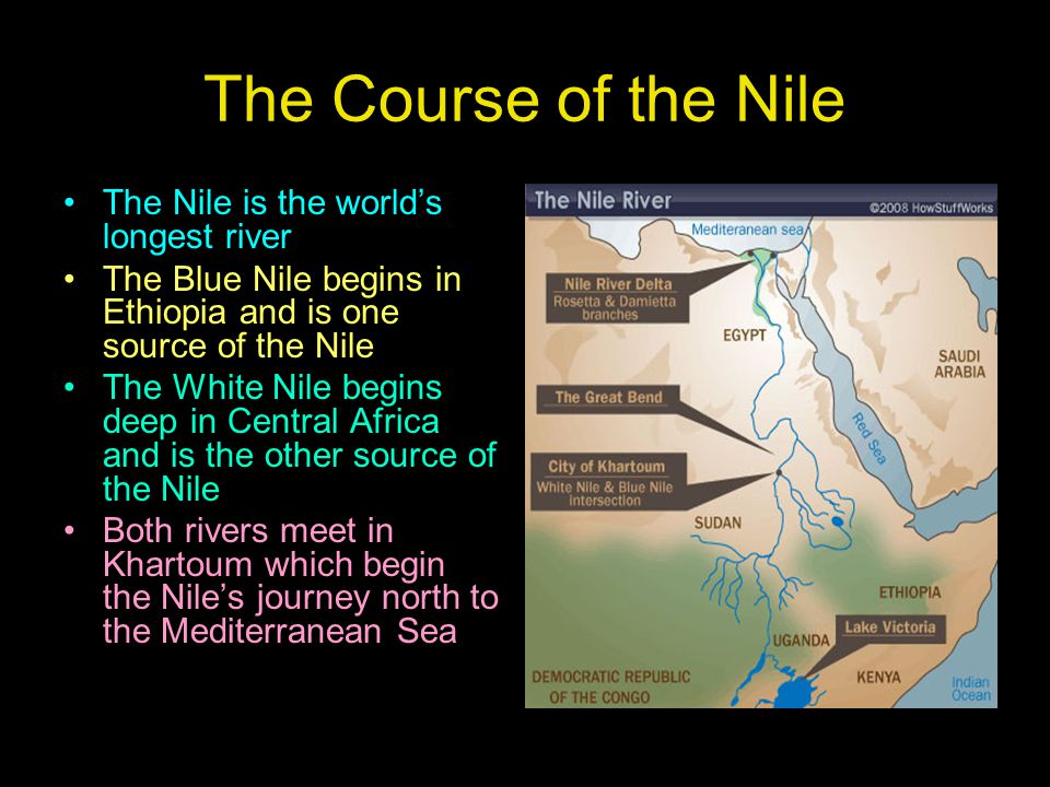 The Course of the Nile The Nile is the world's longest river