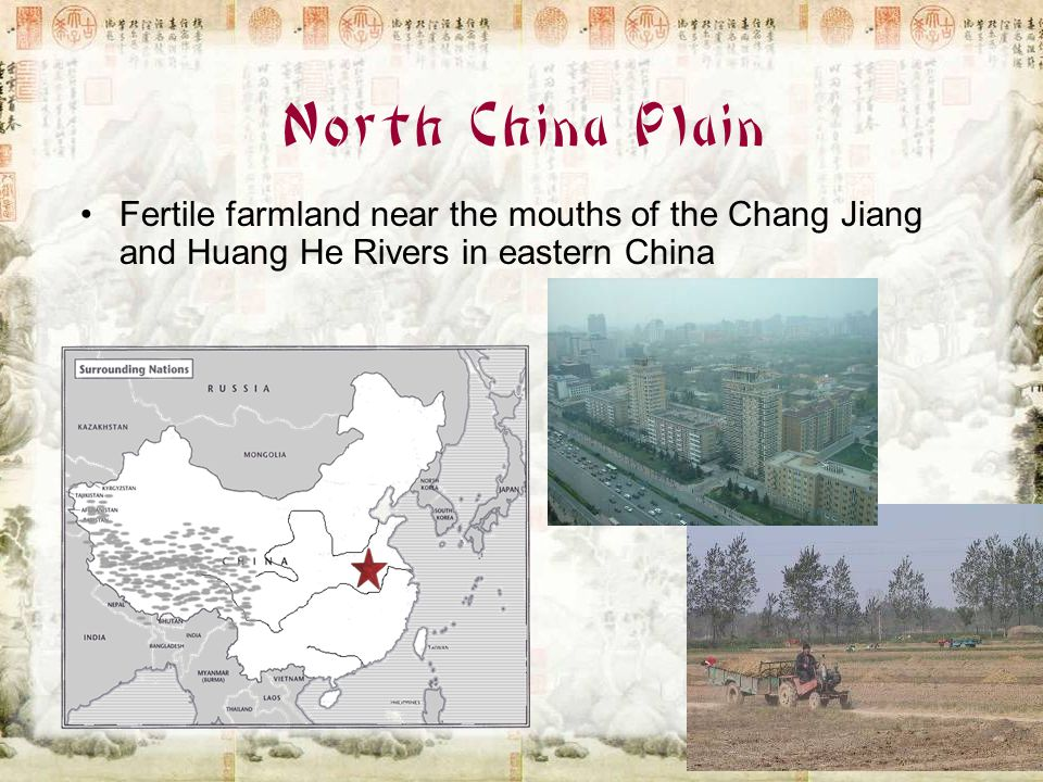 North China Plain Fertile farmland near the mouths of the Chang Jiang and Huang He Rivers in eastern China.