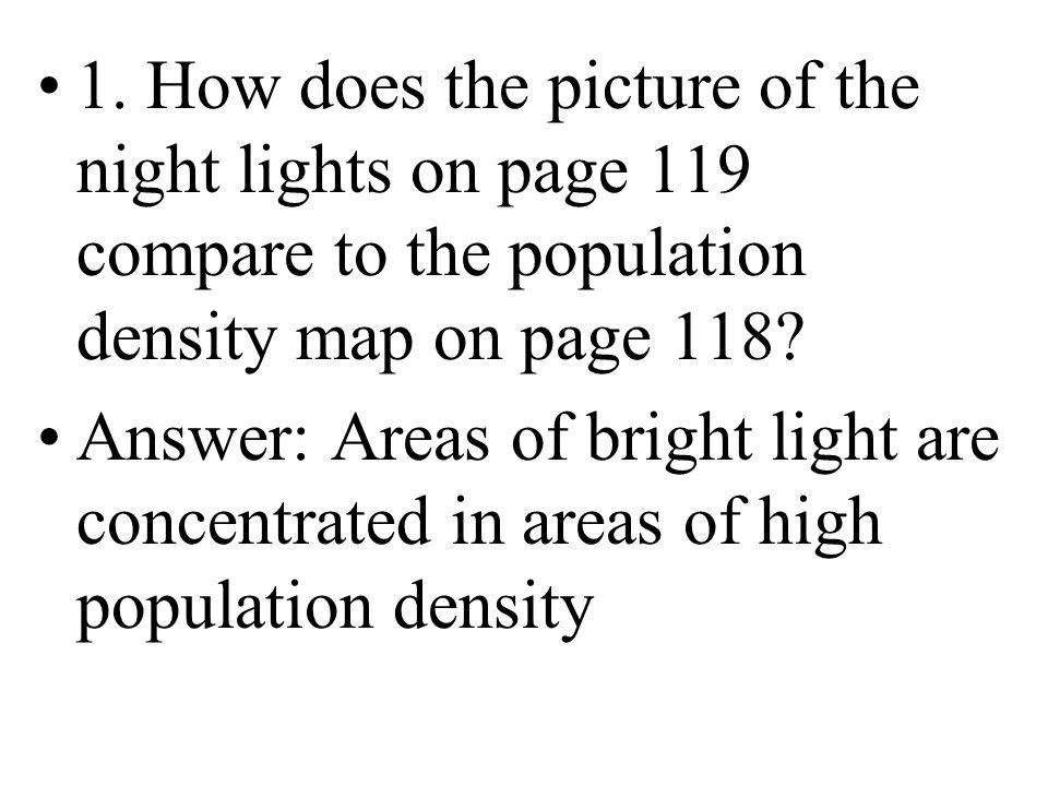 1. How does the picture of the night lights on page 119 compare to the population density map on page 118