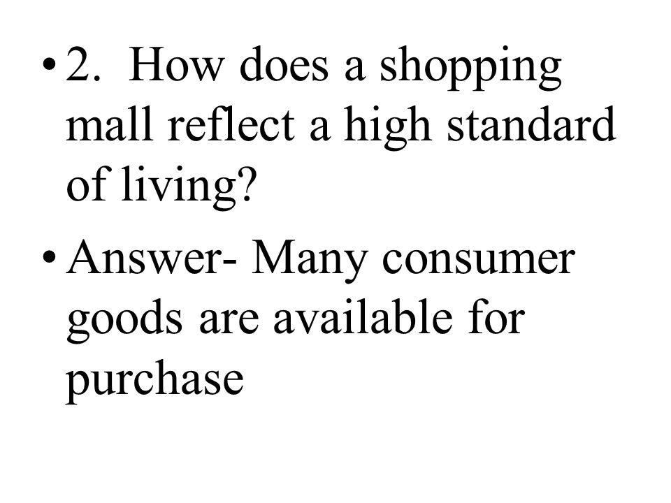 2. How does a shopping mall reflect a high standard of living