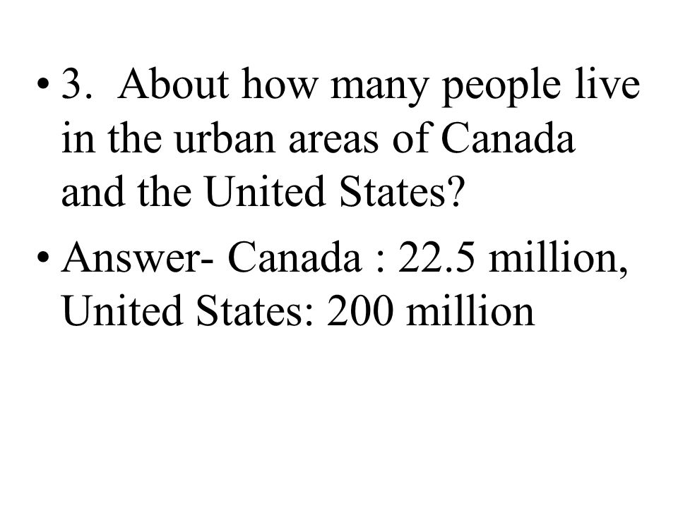 3. About how many people live in the urban areas of Canada and the United States