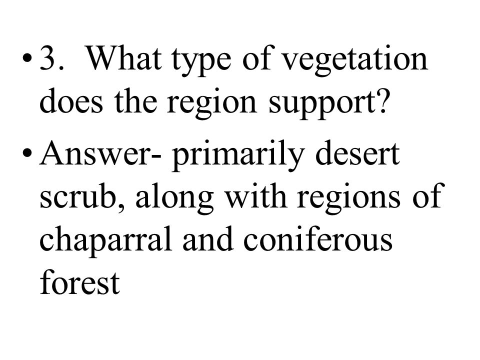 3. What type of vegetation does the region support