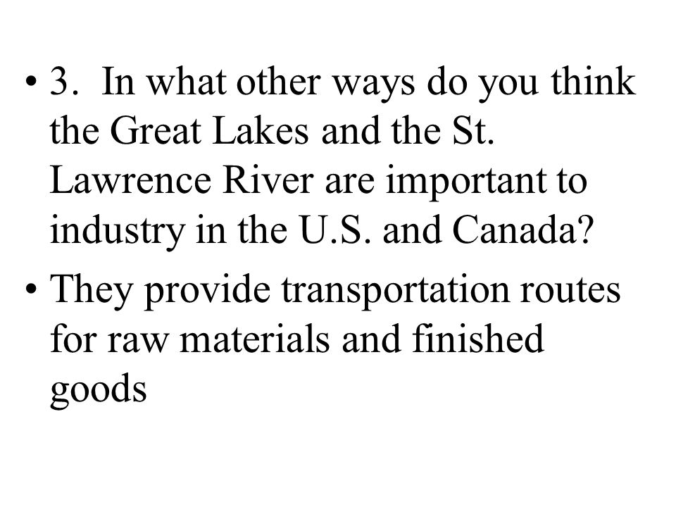 3. In what other ways do you think the Great Lakes and the St