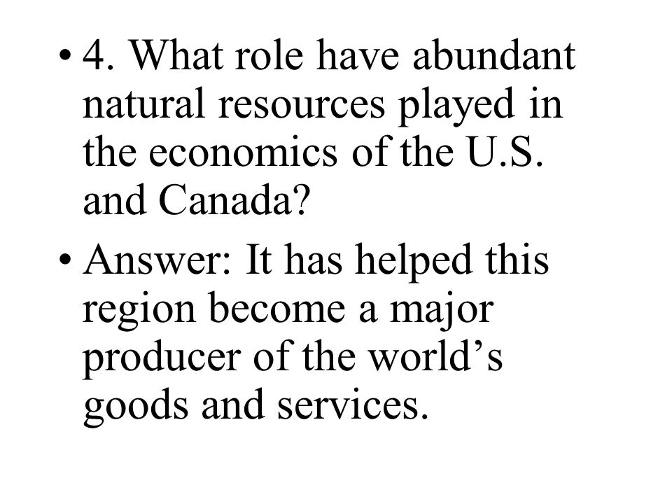 4. What role have abundant natural resources played in the economics of the U.S. and Canada