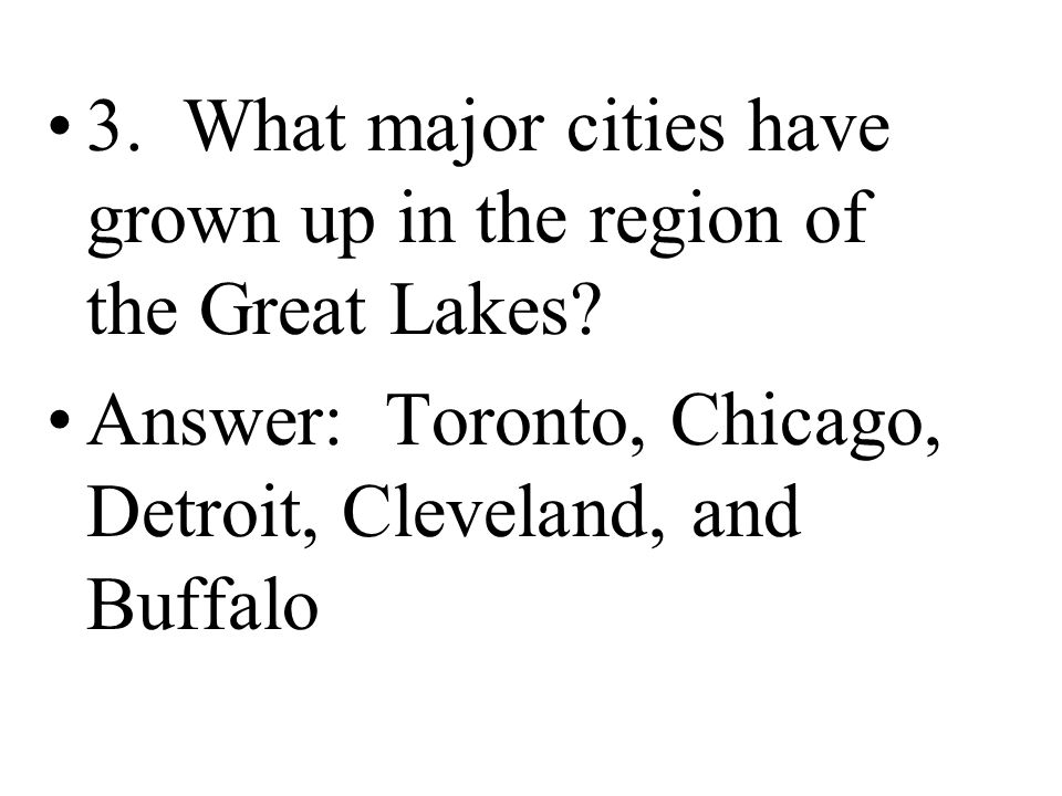 3. What major cities have grown up in the region of the Great Lakes