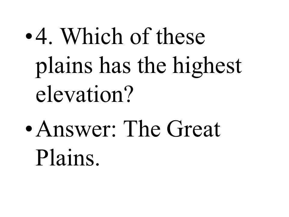 4. Which of these plains has the highest elevation