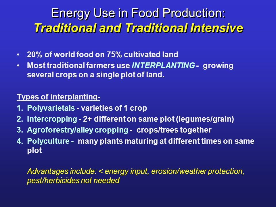 Energy Use in Food Production: Traditional and Traditional Intensive