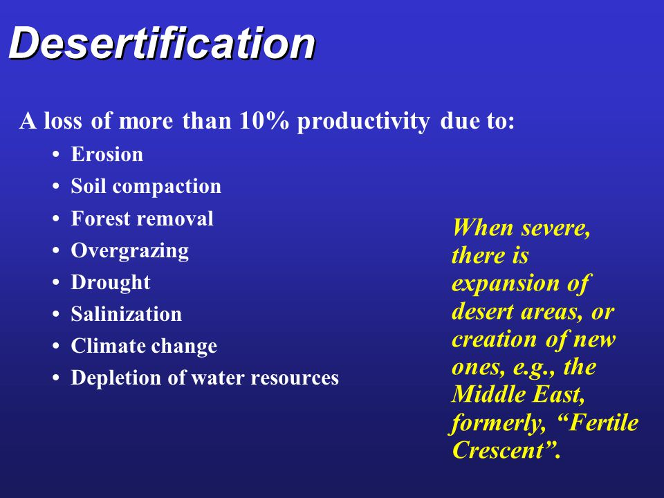 Desertification A loss of more than 10% productivity due to: