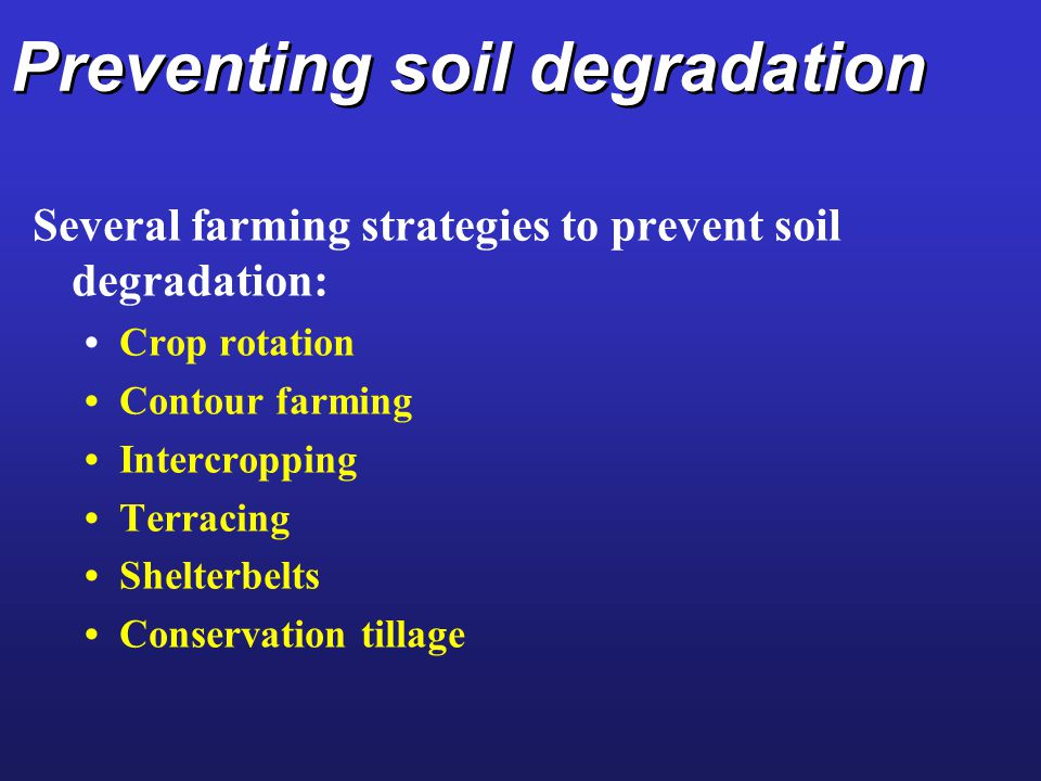 Preventing soil degradation