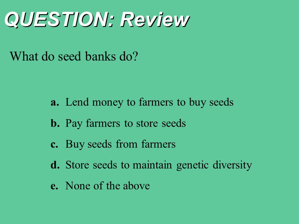 QUESTION: Review What do seed banks do