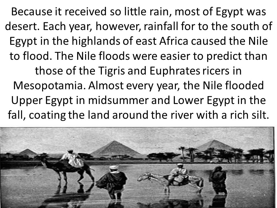 Because it received so little rain, most of Egypt was desert