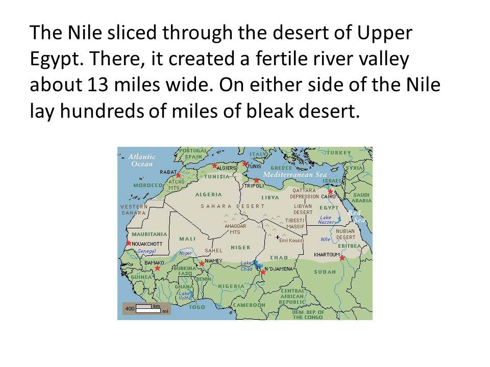 The Nile sliced through the desert of Upper Egypt
