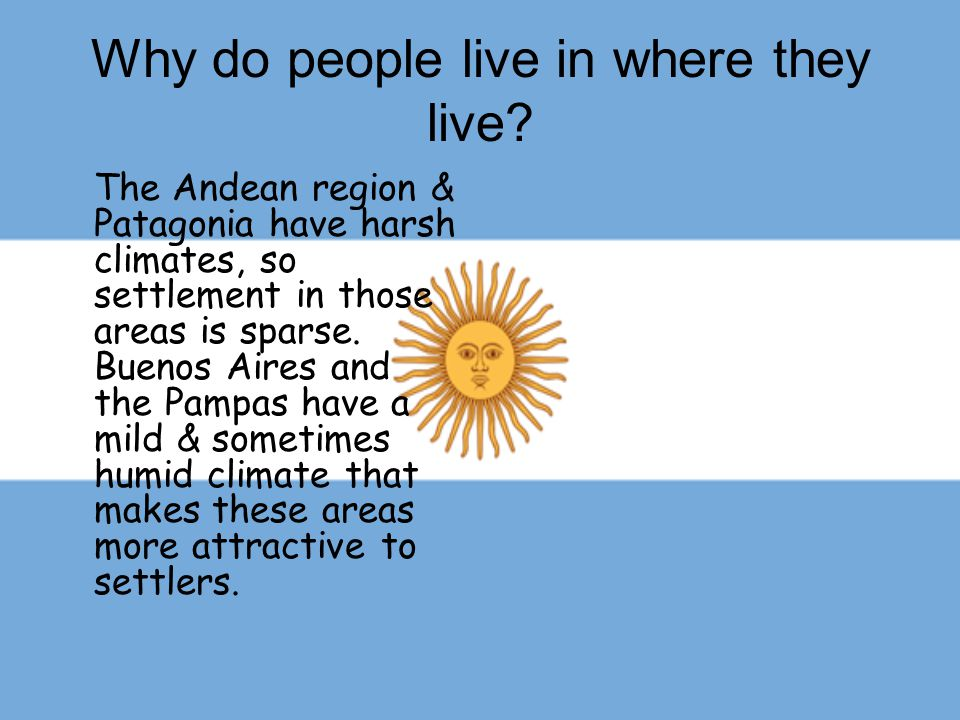 Why do people live in where they live