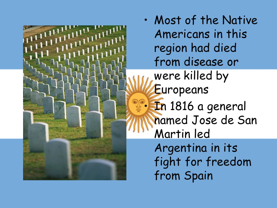 Most of the Native Americans in this region had died from disease or were killed by Europeans